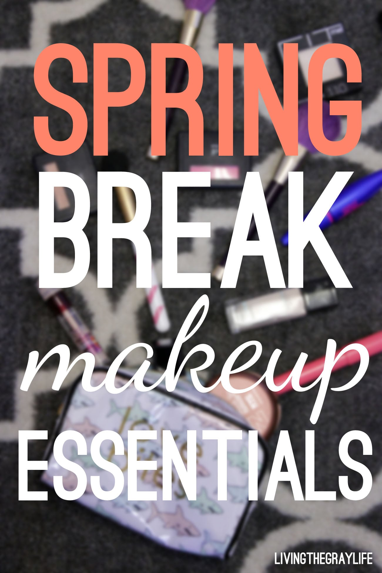 spring break makeup essentials