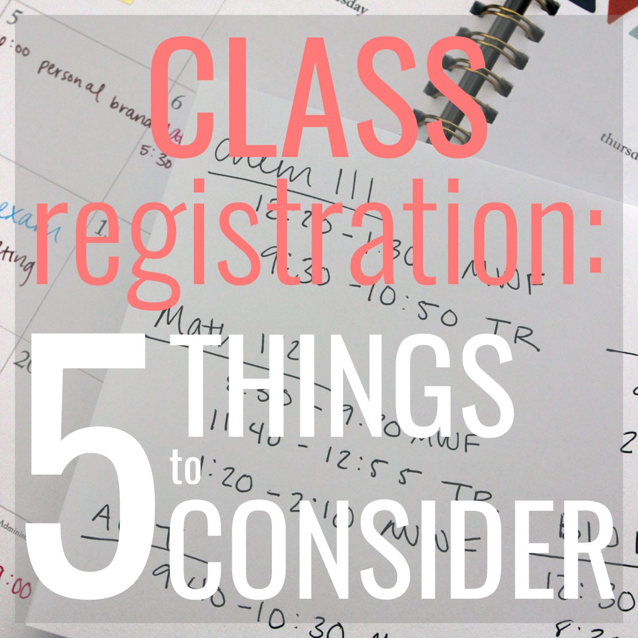 5 things to consider when registering for classes