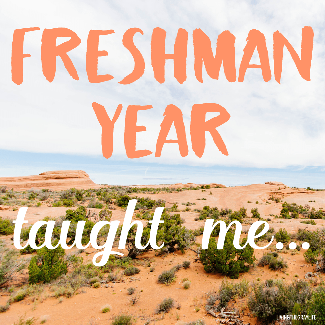 life lessons I learned during freshman year at college