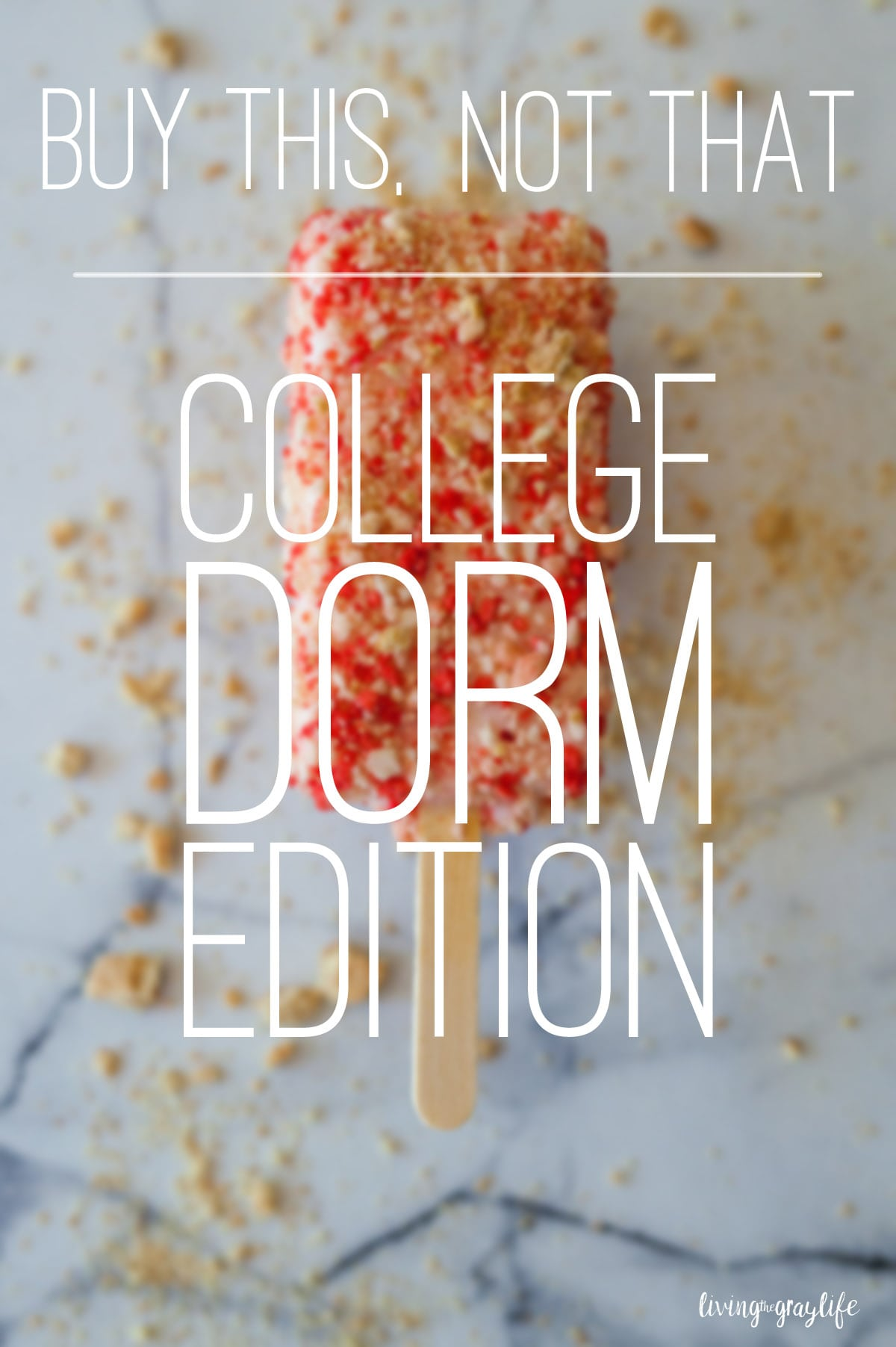 Buy This, Not That College Dorm Edition | livingthegraylife.com