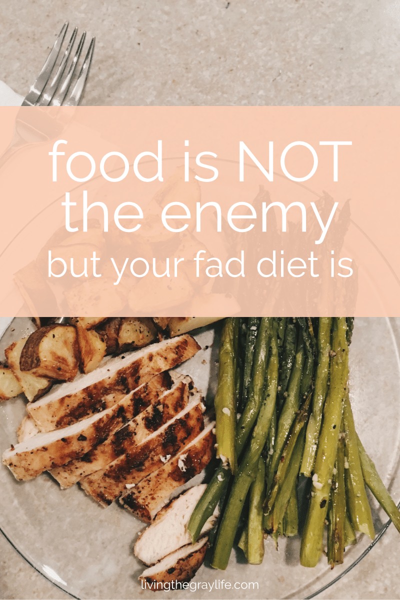 Food is not the enemy but your fad diet is.